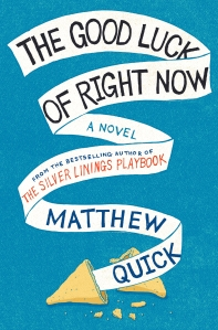Matthew Quick GoodLuckofRightNow cover photo