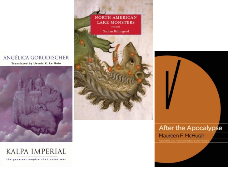 """Small Beer Press does a wonderful job of packaging their books.  I particularly like the floating clouds of face and city on Kalpa Imperial by Angélica Gorodischer, the monster on Nathan Ballingrud's North American Lake Monsters, and the clock on Maureen McHugh's After the Apocalypse."""